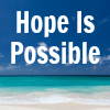 Hope Is Possible